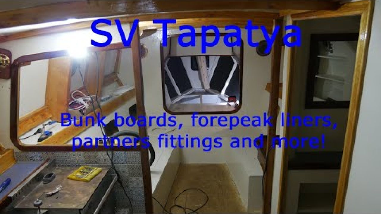 Bunk boards, forepeak liners, partners fitting and more! - SV Tapatya EP167