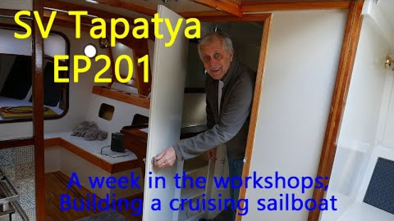 A week in the workshops; Building a cruising sailboat - SV Tapatya EP