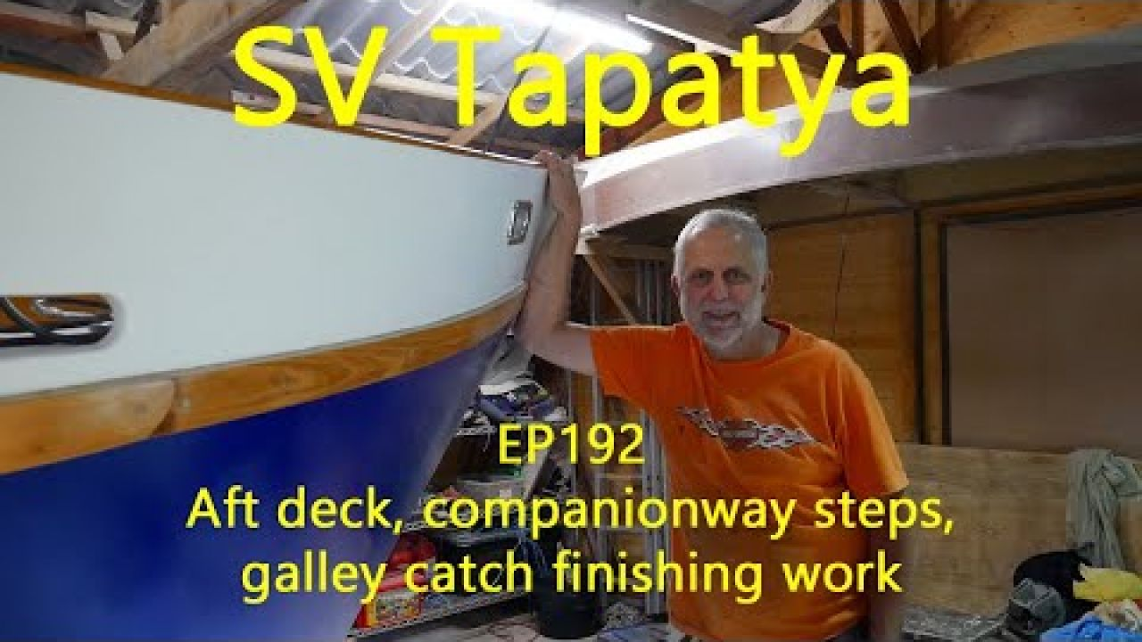 Aft deck, companionway steps, galley catch finishing work - SV Tapatya EP192