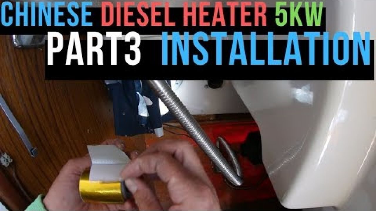 Installation Chinese diesel heater 5kw on a sailboat part III, ep.17