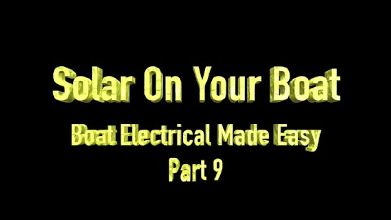 Solar on your boat. How to fit solar power to your boat. What you need to know. BEME part 9