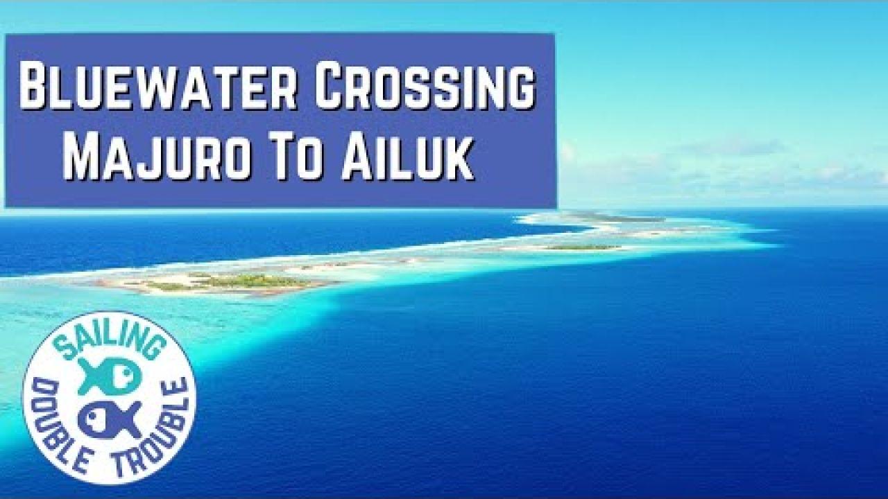 Bluewater SAILING passage Majuro to Ailuk Atoll EP77