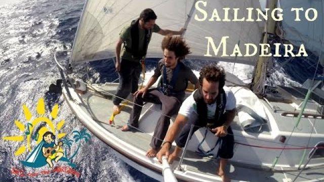 Sail Over The Horizon - 11. episode (Sailing to Madeira)
