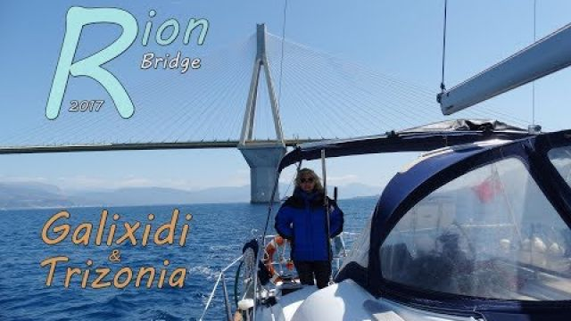 Rion Bridge 2017 Sailing in the Gulf of Corinth S02E06