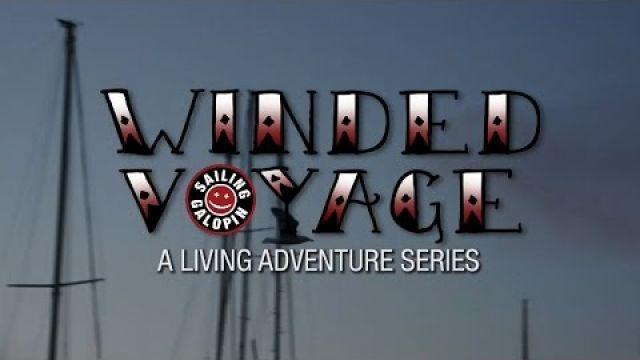 Winded Voyage 2 | Episode 12 | Life On The Hard