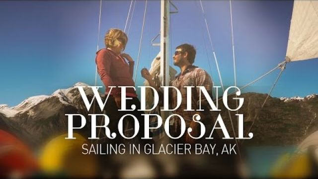 WEDDING PROPOSAL ON A SAILBOAT IN GLACIER BAY, AK Ep. 36